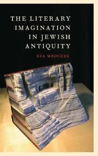 The Literary Imagination in Jewish Antiquity