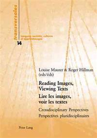 Reading Images, Viewing Texts/lire Les Images, Voir Les Textes