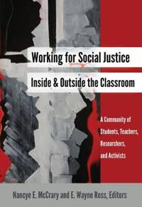 Working for Social Justice Inside and Outside the Classroom: A Community of Students, Teachers, Researchers, and Activists