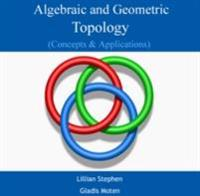 Algebraic and Geometric Topology (Concepts & Applications)