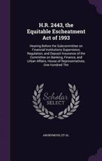 H.R. 2443, the Equitable Escheatment Act of 1993