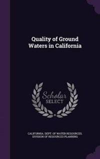 Quality of Ground Waters in California