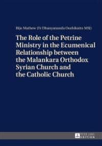 Role of the Petrine Ministry in the Ecumenical Relationship between the Malankara Orthodox Syrian Church and the Catholic Church