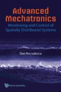 Advanced Mechatronics: Monitoring And Control Of Spatially Distributed Systems