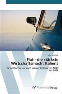 Fiat - Die Starkste Wirtschaftsmacht Italiens