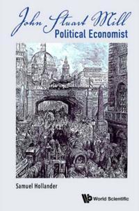 John Stuart Mill: Political Economist