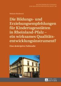 Die Bildungs- und Erziehungsempfehlungen fuer Kindertagesstaetten in Rheinland-Pfalz - ein wirksames Qualitaetsentwicklungsinstrument?