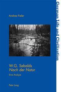 W.G. Sebalds «nach Der Natur»: Eine Analyse
