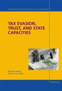 Tax Evasion, Trust, and State Capacities