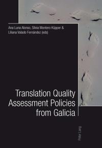 Translation Quality Assessment Policies from Galicia/Traduccion, calidad y politicas desde Galicia