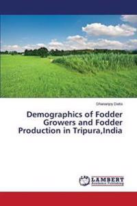 Demographics of Fodder Growers and Fodder Production in Tripura, India