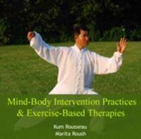 Mind-Body Intervention Practices & Exercise-Based Therapies