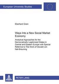 Ways Into A New Social Market Economy