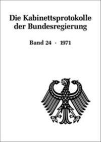 Die Kabinettsprotokolle Der Bundesregierung / 1971
