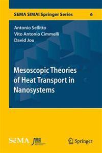 Mesoscopic Theories of Heat Transport in Nanosystems