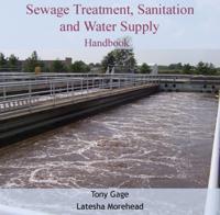 Sewage Treatment, Sanitation and Water Supply Handbook