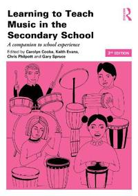 Learning to Teach Music in the Secondary School: A Companion to School Experience