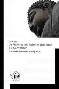 L'Offensive Chinoise Et Indienne Au Cameroun