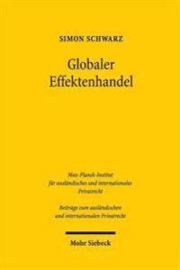 Globaler Effektenhandel: Eine Rechtstatsachliche Und Rechtsvergleichende Studie Zu Risiken, Dogmatik Und Einzelfragen Des Trading, Clearing Und