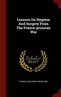 Lessons on Hygiene and Surgery from the Franco-Prussian War