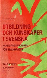 Utbildning och kunskaper i svenska : framgångsfaktorer för invandrade?