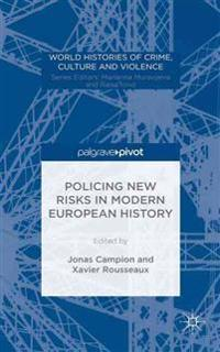 Policing New Risks in Modern European History
