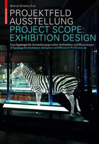 Projektfeld Ausstellung / Project Scope: Exhibition Design