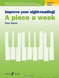 Improve Your Sight-Reading! Piano -- A Piece a Week, Grade 2: Short Pieces to Support and Improve Sight-Reading by Developing Note-Reading Skills and