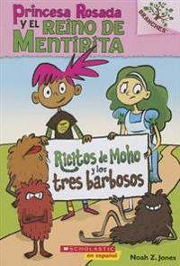 Princesa Rosada Y El Reino de Mentirita #1: Ricitos de Moho Y Los Tres Barbosos (Moldylocks and the Three Beards)