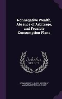 Nonnegative Wealth, Absence of Arbitrage, and Feasible Consumption Plans