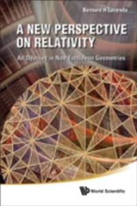 New Perspective On Relativity, A: An Odyssey In Non-euclidean Geometries