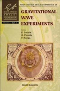 GRAVITATIONAL WAVE EXPERIMENTS - PROCEEDINGS OF THE FIRST EDOARDO AMALDI CONFERENCE