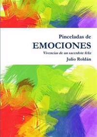 Pinceladas De Emociones - Vivencias De Un Sacerdote Feliz