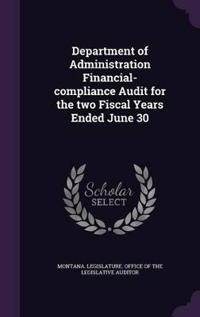 Department of Administration Financial-Compliance Audit for the Two Fiscal Years Ended June 30