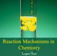 Reaction Mechanisms in Chemistry