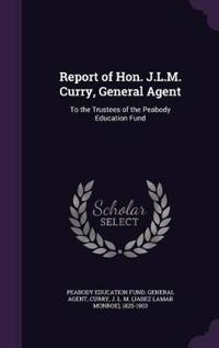 Report of Hon. J.L.M. Curry, General Agent
