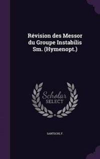 Revision Des Messor Du Groupe Instabilis SM. (Hymenopt.)