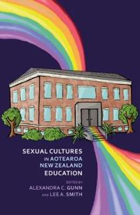 Sexual Cultures in Aotearoa / New Zealand Education
