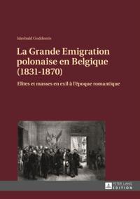 La Grande Emigration polonaise en Belgique (1831-1870)