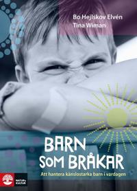 Barn som bråkar : Att hantera känslostarka barn i vardagen