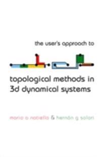 User's Approach For Topological Methods In 3d Dynamical Systems, The