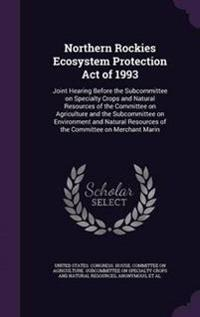 Northern Rockies Ecosystem Protection Act of 1993