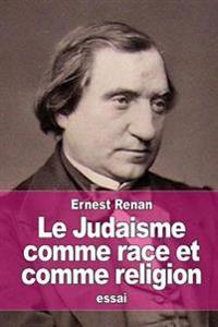 Le Judaisme Comme Race Et Comme Religion