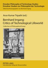 Bernhard Irrgang: Critics of Technological Lifeworld