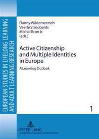 Active Citizenship And Multiple Identities in Europe