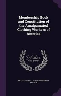 Membership Book and Constitution of the Amalgamated Clothing Workers of America