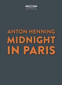 Anton Henning: Midnight in Paris