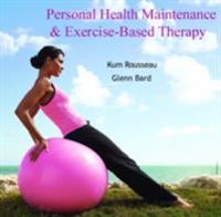 Personal Health Maintenance & Exercise-Based Therapy