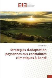 Strategies Dadaptation Paysannes Aux Contraintes Climatiques a Bante