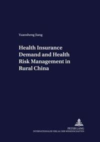 Health Insurance Demand And Health Risk Management In Rural China